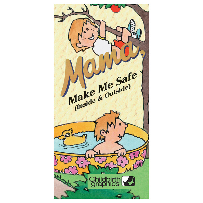 Mama make me safe pamphlet/poster cover image, colorful cartoon illustrations depict unsafe situations for children, Childbirth Graphics, 38580