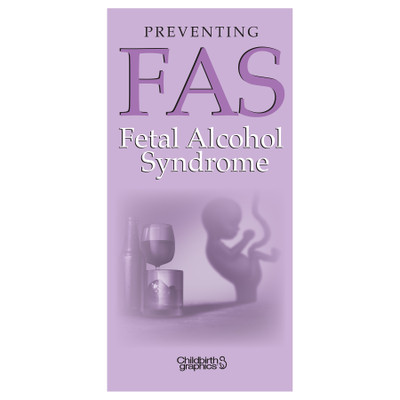Preventing Fetal Alcohol Syndrome (FAS) Pamphlet from Childbirth Graphics to educate pregnant woman to avoid alcohol, 38612
