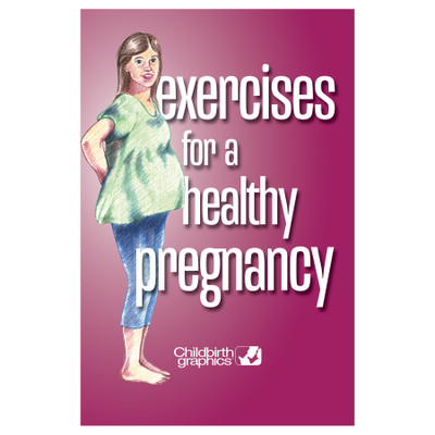 Exercises for a Healthy Pregnancy 16-page full-color illustrated booklet cover, woman holding back, Childbirth Graphics, 40401