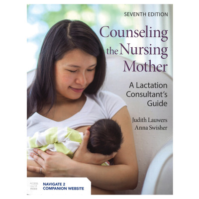 Counseling the Nursing Mother Book, 7th Edition, Childbirth Graphics lactation education materials and teaching tools, 45999