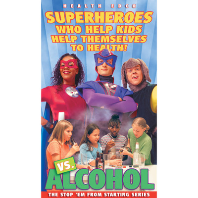 Superheroes vs Alcohol Stop Em From Starting DVD, 3 superheroes with young girls pouring alcohol, Health Edco, 49358
